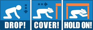 Drop! Cover! HOLD ON! Know what to do during an earthquake.
